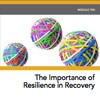 MiniCourse: The Importance of Resilience in Recovery
