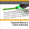 MiniCourse: Coaches Role As A Client Advocate
