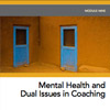 MiniCourse: Mental Health and Dual Issues in Coaching