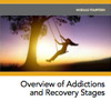 MiniCourse: Overview of Addictions and Recovery Stages