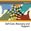 MiniCourse: Self-Care, Recovery and Support